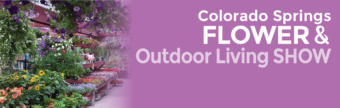 The Show Boasts Over 120 Booths Of Products And Services For Your Home,  Lawn And Garden. Colorado Springs Flower U0026 Outdoor ...